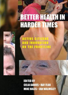 Better Health in Harder Times: Active Citizens and Innovation on the Frontline (BOK)