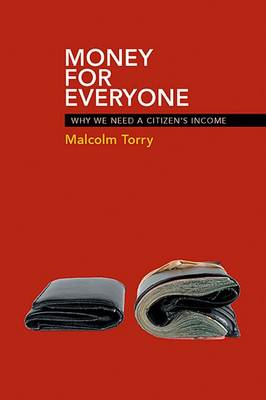 Money for Everyone: Why We Need a Citizen's Income (BOK)