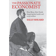 The Passionate Economist: How Brian Abel-Smith Shaped Global Health and Social Welfare (BOK)