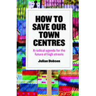 How to save our town centres (BOK)