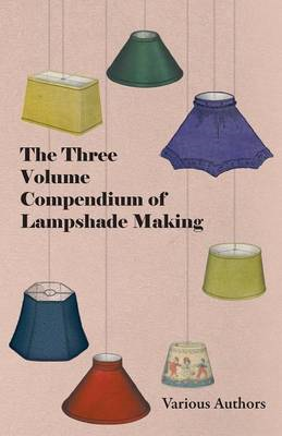 Three Volume Compendium of Lampshade Making (BOK)