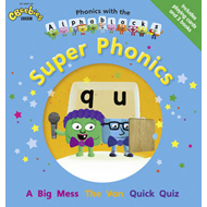 Phonics with the Alphablocks: Super Phonics (BOK)
