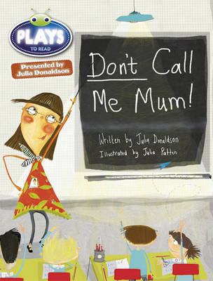 Julia Donaldson Plays Don't Call Me Mum!: Green/1b (BOK)
