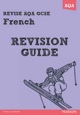 REVISE AQA: GCSE French Revision Guide (BOK)