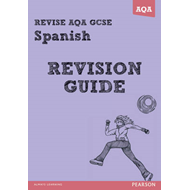 REVISE AQA: GCSE Spanish Revision Guide (BOK)