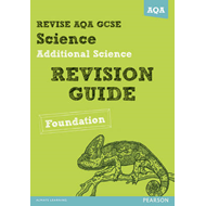 REVISE AQA: GCSE Additional Science A Revision Guide Foundat (BOK)