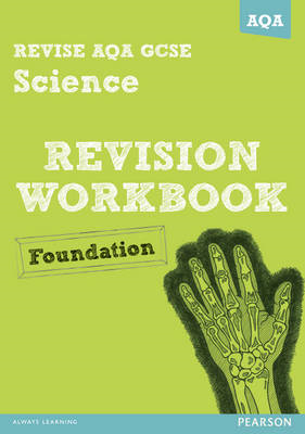 REVISE AQA: GCSE Science A Revision Workbook Foundation (BOK)