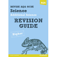 REVISE AQA: GCSE Additional Science A Revision Guide Higher (BOK)
