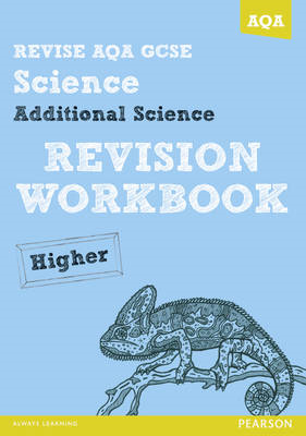 REVISE AQA: GCSE Additional Science A Revision Workbook High (BOK)