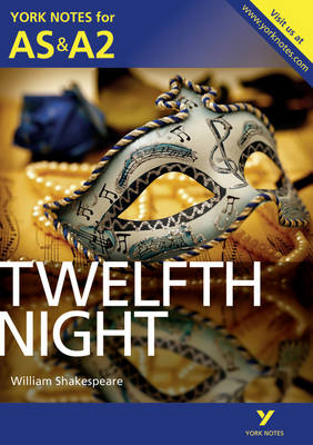 Twelfth Night: York Notes for AS & A2 (BOK)