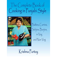 The Complete Book of Cooking in Punjabi Style: Balties, Curries, Sabjies, Burjies, in Veg and Non Ve (BOK)