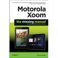 Motorola Xoom: The Missing Manual (BOK)