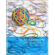 The Art of Community: Building the New Age of Participation (BOK)