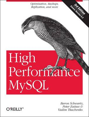 High Performance MySQL: Optimization, Backups, Replication, and More (BOK)