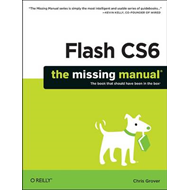 Flash CS6: The Missing Manual (BOK)