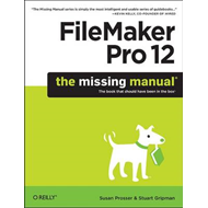 FileMaker Pro 12: The Missing Manual (BOK)