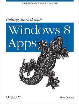 Getting Started with Windows 8 Apps: A Guide to the Windows Runtime (BOK)