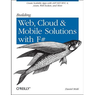 Building Web, Cloud, and Mobile Solutions with F# (BOK)