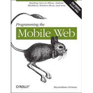 Programming the Mobile Web (BOK)