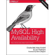 MySQL High Availability: Tools for Building Robust Data Centers (BOK)
