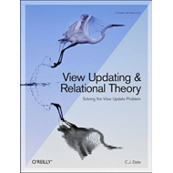 View Updating and Relational Theory: Robust Methods for Keeping Data in Sync (BOK)