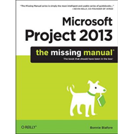 Microsoft Project 2013: The Missing Manual (BOK)