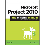 Microsoft Project 2010: The Missing Manual (BOK)