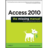 Access 2010: The Missing Manual (BOK)