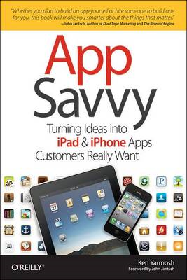 App Savvy: Turning Ideas into iPhone and iPad Apps Customers Really Want (BOK)