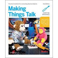 Making Things Talk: Physical Computing with Sensors, Networks, and Arduino (BOK)