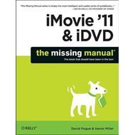 iMovie '11 & iDVD: The Missing Manual (BOK)