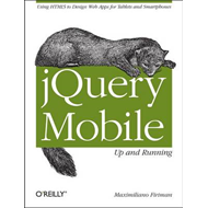 jQuery Mobile: Up and Running (BOK)