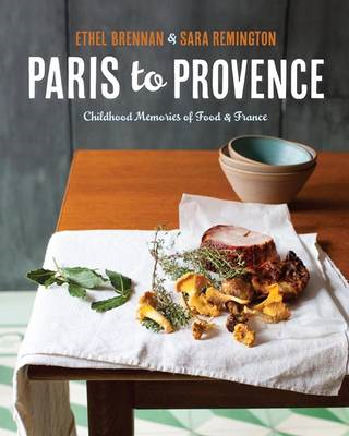 Paris to Provence: Childhood Memories of Food and France (BOK)