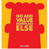 Go Add Value Someplace Else (BOK)