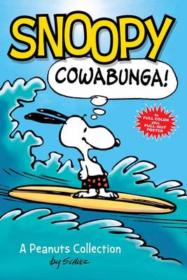Snoopy: Cowabunga! (Peanuts Kids Book 1) - A Peanuts Collection (BOK)
