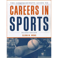 The Comprehensive Guide to Careers in Sports (BOK)