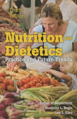 Nutrition  &  Dietetics: Practice And Future Trends (BOK)