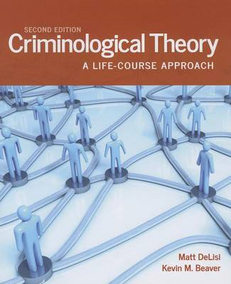 Criminological Theory: A Life-course Approach (BOK)