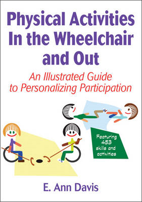 Physical Activities in the Wheelchair and Out (BOK)