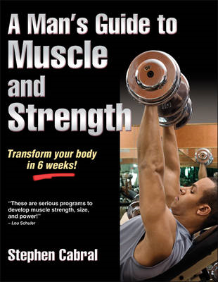 A Man's Guide to Muscle and Strength (BOK)