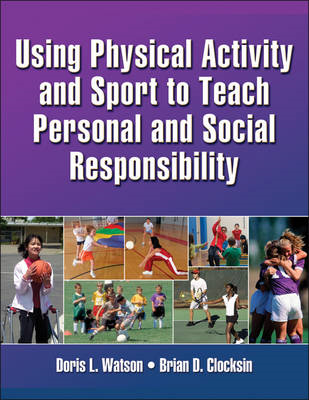 Using Physical Activity and Sport to Teach Personal and Soci (BOK)