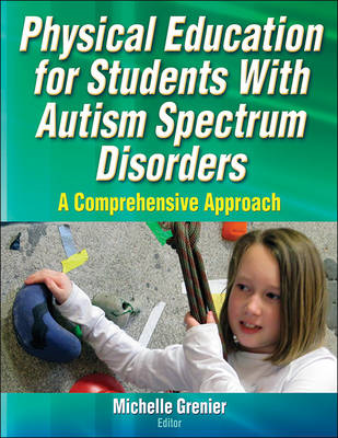 Physical Education for Students With Autism Spectrum Disorde (BOK)