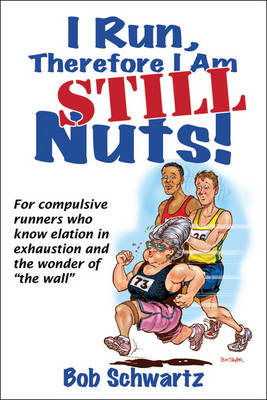 I Run, Therefore I am - Still Nuts! (BOK)
