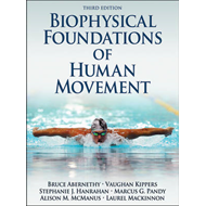 Biophysical Foundations of Human Movement-3rd Edition (BOK)