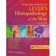 Atlas and Synopsis of Lever's Histopathology of the Skin (BOK)