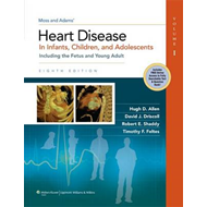 Moss & Adams Heart Disease in Infants, Children, and Adolescents: Including the Fetus and Young Adul (BOK)