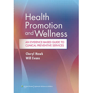 Health Promotion and Wellness: An Evidence-Based Guide to Clinical Preventive Services (BOK)