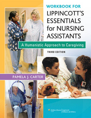 Workbook for Lippincott Essentials for Nursing Assistants: A Humanistic Approach to Caregiving (BOK)