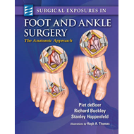 Surgical Exposures in Foot & Ankle Surgery: The Anatomic Approach (BOK)
