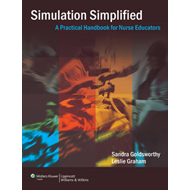 Simulation Simplified: A Practical Handbook for Critical Care Nurse Educators (BOK)